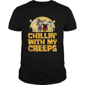 Chillin With My Creeps Funny Halloween Quarantine  Unisex