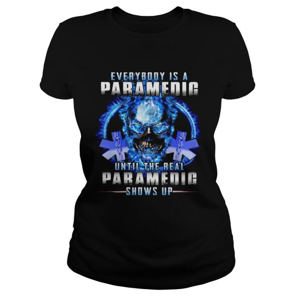 Everybody Is A Paramedic Until The Real Paramedic Shows Up  Classic Ladies
