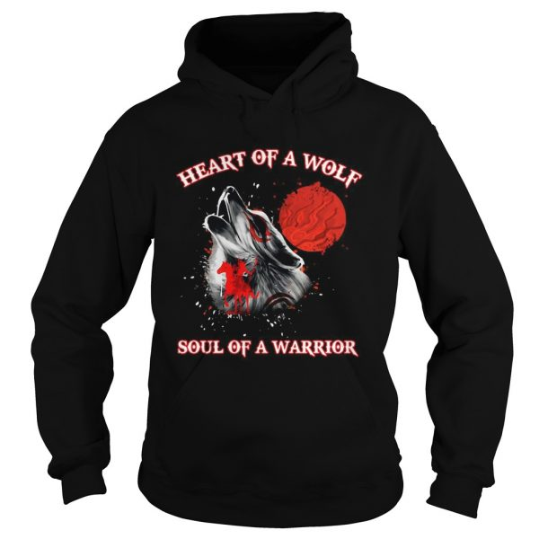 Heart Of A Wolf Soul Of A Warrior  Hoodie