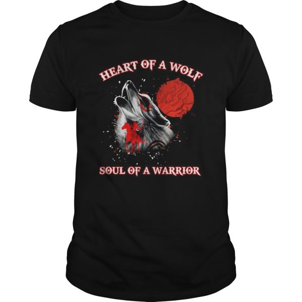 Heart Of A Wolf Soul Of A Warrior  Unisex