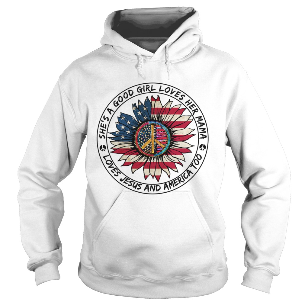 Hippie Sunflower Shes A Good Girl Loves Her Mama Loves Jesus And America Too Hoodie