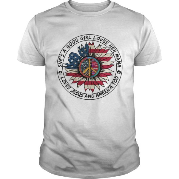Hippie Sunflower Shes A Good Girl Loves Her Mama Loves Jesus And America Too  Unisex