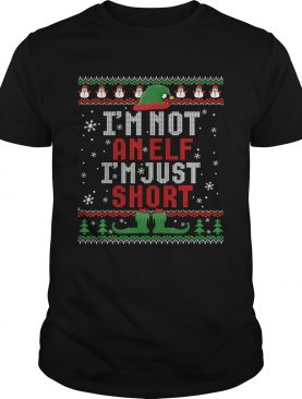 Im Not An Elf Im Just Short Funny Christmas Gift Ugly shirt