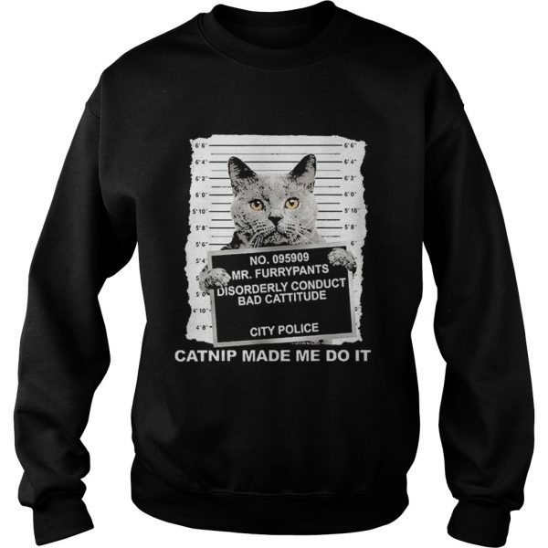 No095909 Mr Furrypants Disorderly Conduct Bad Cattitude City Police  Sweatshirt