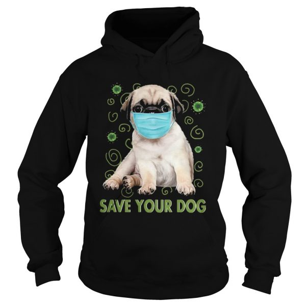 Pug Face Mask Save Your Dog COVID 19  Hoodie