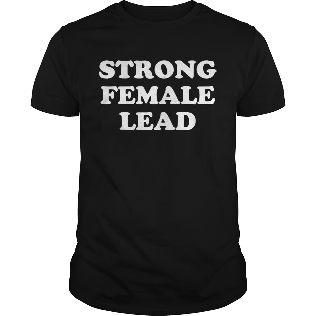 Strong Female Lead Humor Unisex