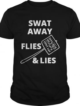 Swat Away FliesLies Funny Joe Biden AntiTrump shirt