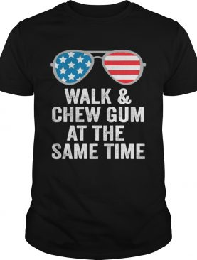 Walk And Chew Gum At The Same Time Vintage shirt