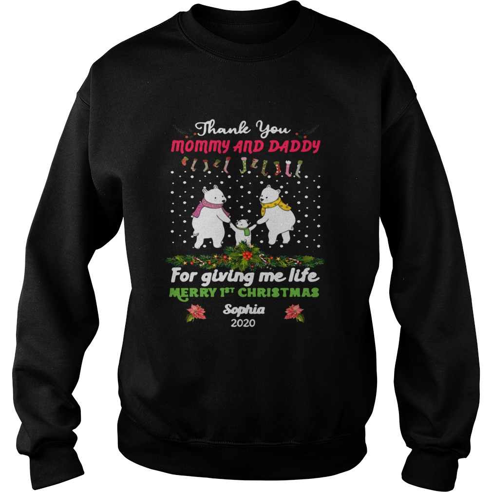 Bear Thank You Mommy And Daddy For Giving Me Life Merry 1st Christmas Sophia 2020 Sweatshirt