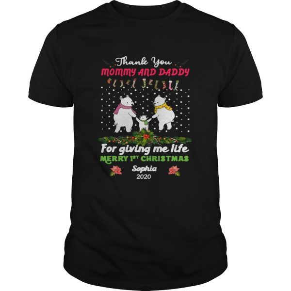 Bear Thank You Mommy And Daddy For Giving Me Life Merry 1st Christmas Sophia 2020  Unisex