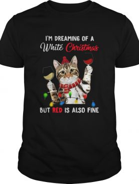 Cat Im Dreaming Of A White Christmas But Red Is Also Fine shirt