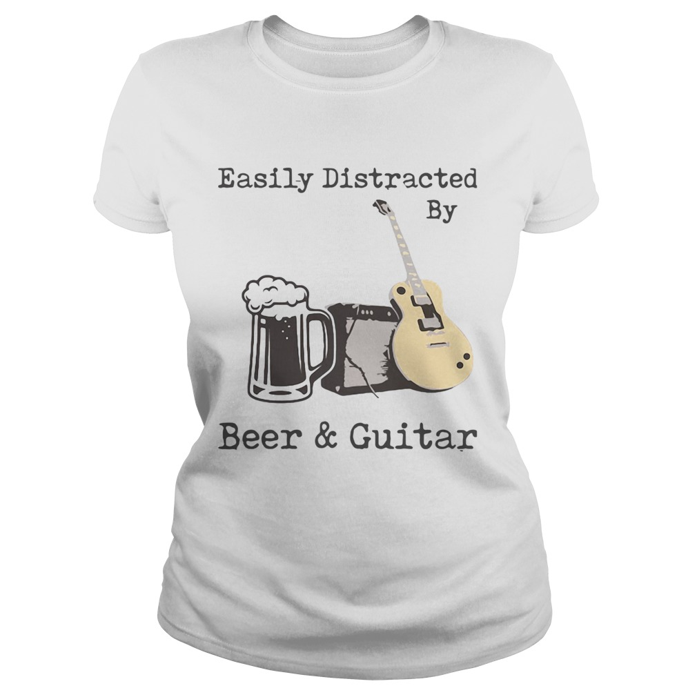 Easily Distracted By Beer And Guitar Classic Ladies