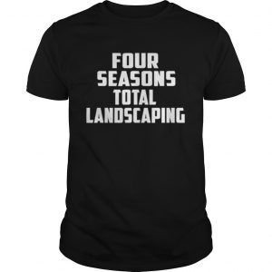 Four Seasons Total Landscaping  Unisex