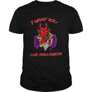 I Want You For Halloween  Unisex