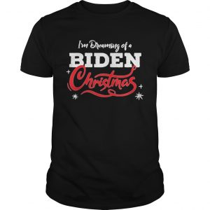Im Dreaming Of A Biden Christmas New President  Unisex