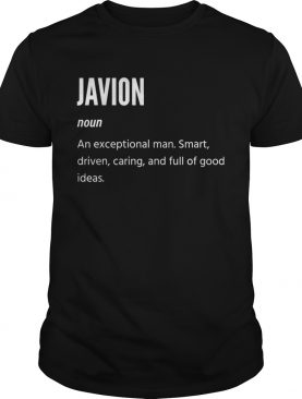 Javion An Exceptional Man Smart Driven Caring And Full Of Good Ideas shirt