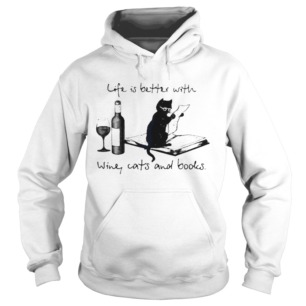 Life Better With Wine Cats And Books Hoodie
