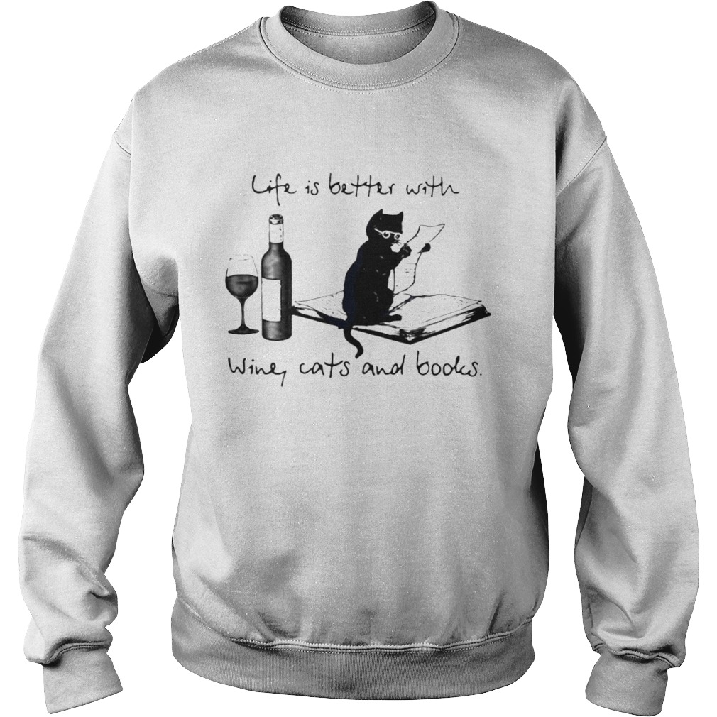 Life Better With Wine Cats And Books Sweatshirt