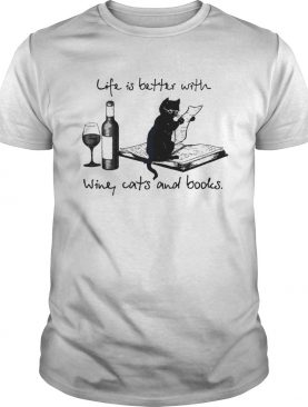 Life Is Better WIth Wine Cays And Books shirt