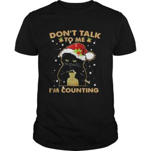 Merry christmas black cat dont talk to me im counting  Unisex
