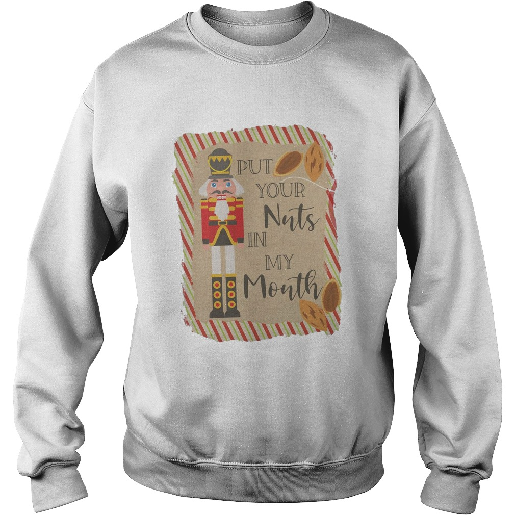 Put Your Nuts In My Mouth Sweatshirt