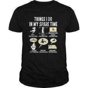 Six Things I Do My Spare Time Witches Halloween  Unisex