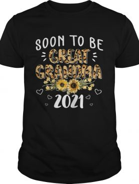 Soon To Be Great Grandma 2021 shirt