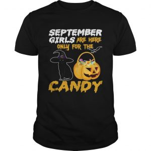 Witch Cat And Pumpkin September Girls Are Here Only For The Candy Halloween  Unisex