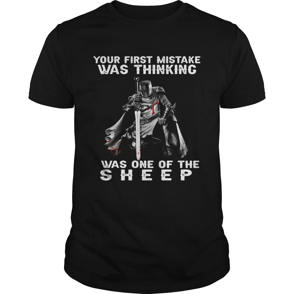 Your First Mistake Was Thinking I Was One Of The Sheep Unisex