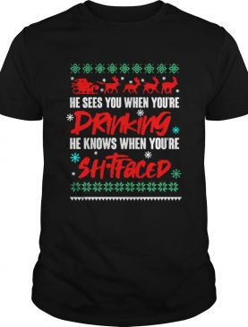 He Sees You When Drinking He Knows When Youre shirt