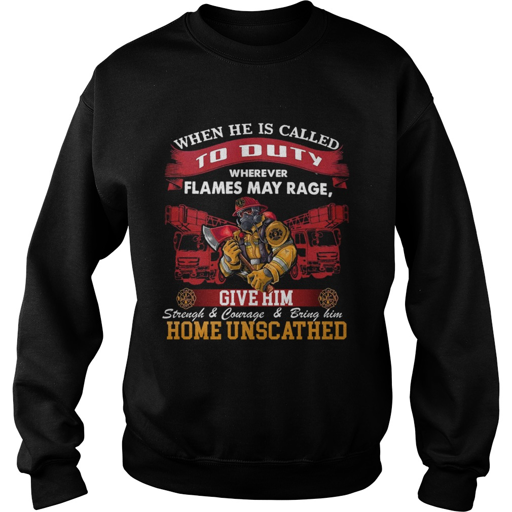 When He Is Called To Duty Wherever Flames My Rage Give Him Sweatshirt